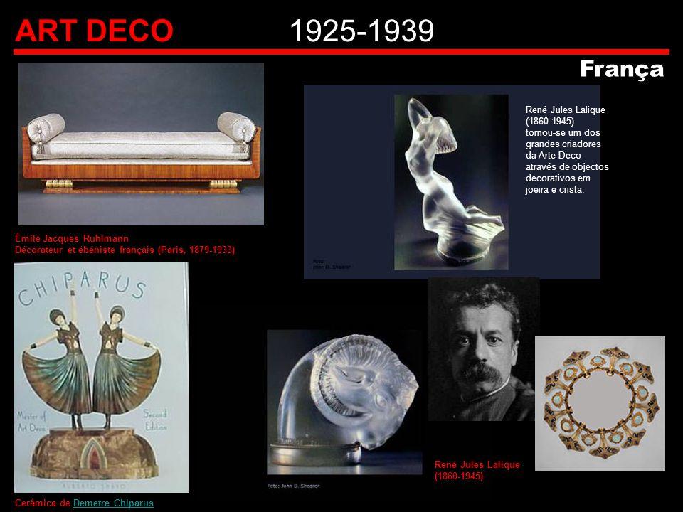 ART DECO1925-1939 França Émile Jacques Ruhlmann Décorateur et ébéniste français (Paris, 1879-1933) René Jules Lalique (1860-1945) René Jules Lalique (