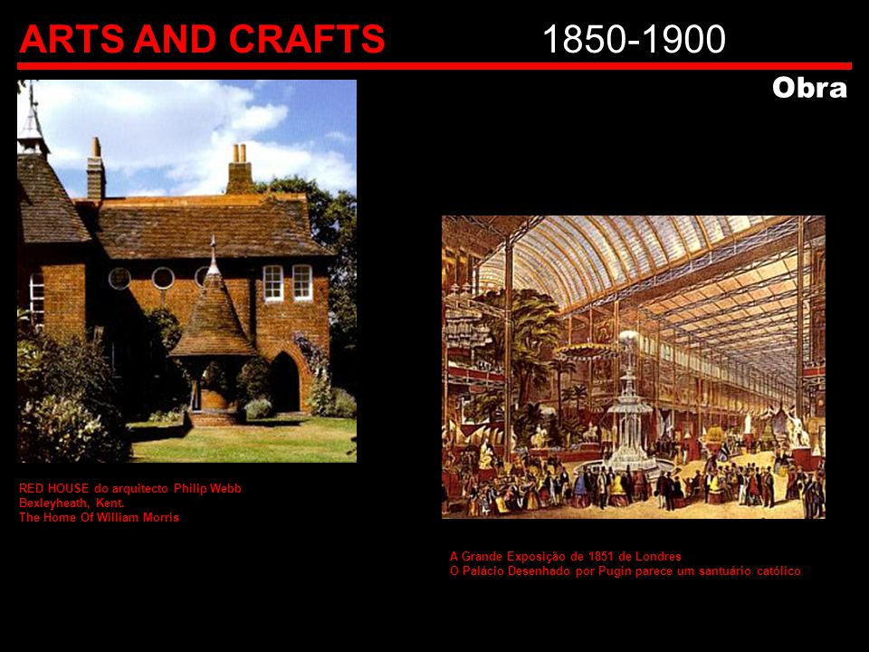 ARTS AND CRAFTS1850-1900 Obra RED HOUSE do arquitecto Philip Webb Bexleyheath, Kent. The Home Of William Morris A Grande Exposição de 1851 de Londres