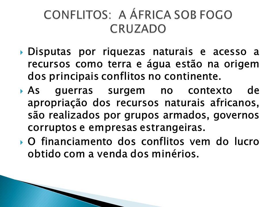  Disputas por riquezas naturais e acesso a recursos como terra e água estão na origem dos principais conflitos no continente.  As guerras surgem no