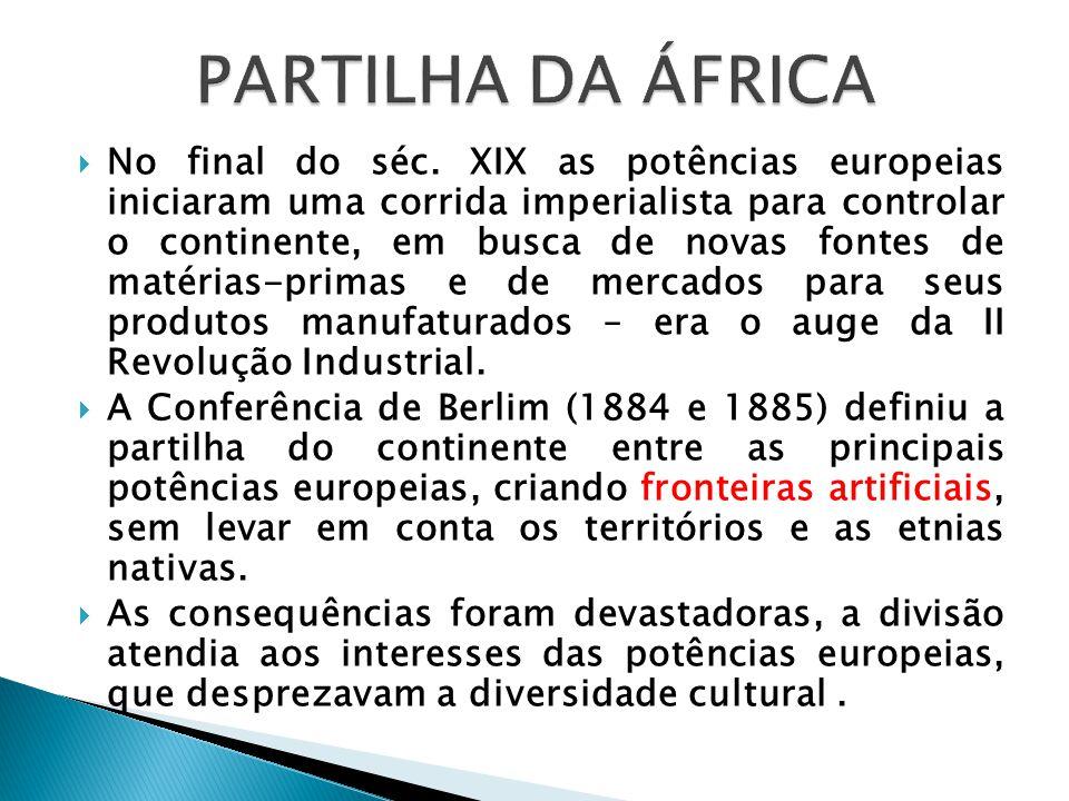  No final do séc. XIX as potências europeias iniciaram uma corrida imperialista para controlar o continente, em busca de novas fontes de matérias-pri
