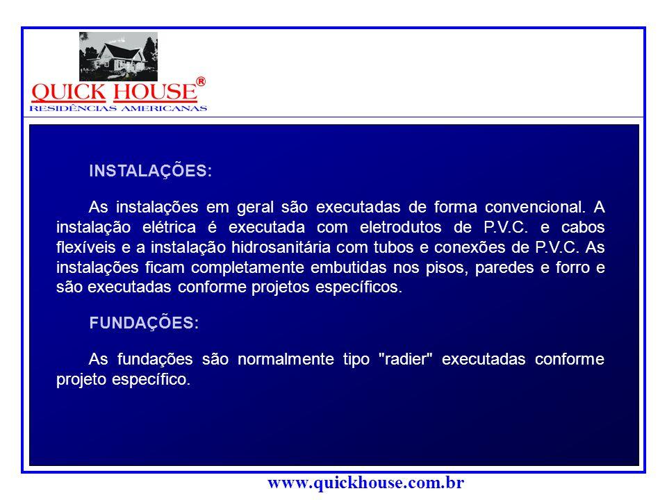 www.quickhouse.com.br O forro interno é executado com chapas de gesso cartonado 12,5 mm de espessura, fixadas aos perfis do forro com parafusos auto-a