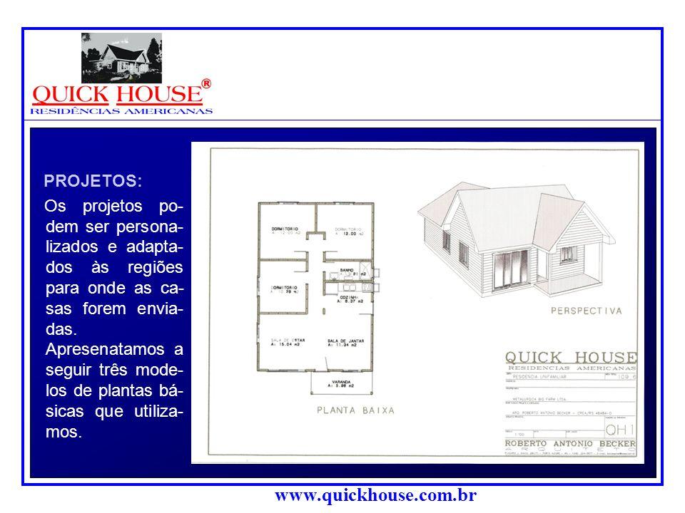www.quickhouse.com.br INSTALAÇÕES: As instalações em geral são executadas de forma convencional. A instalação elétrica é executada com eletrodutos de