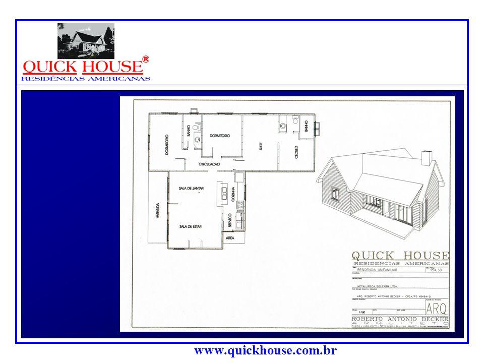 www.quickhouse.com.br PROJETOS: Os projetos po- dem ser persona- lizados e adapta- dos às regiões para onde as ca- sas forem envia- das.
