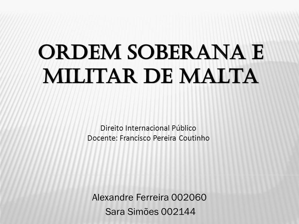 Alexandre Ferreira 002060 Sara Simões 002144 Direito Internacional Público Docente: Francisco Pereira Coutinho