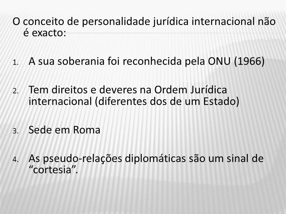 O conceito de personalidade jurídica internacional não é exacto: 1.