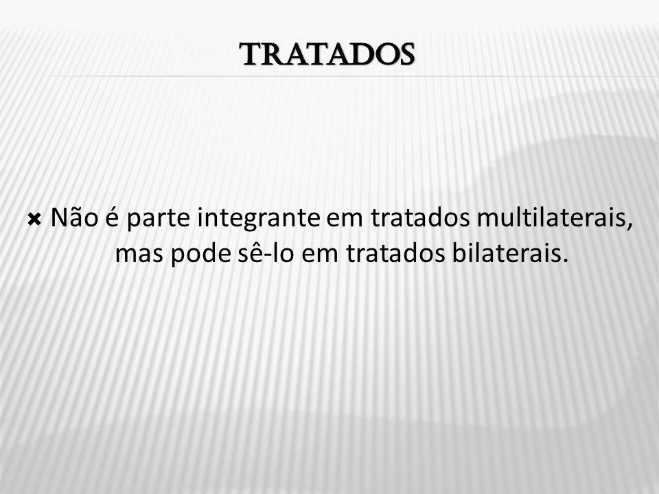  Não é parte integrante em tratados multilaterais, mas pode sê-lo em tratados bilaterais.