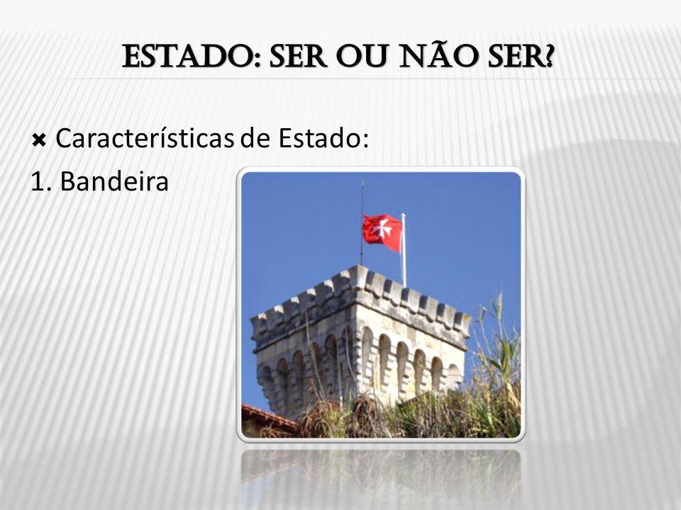  Características de Estado: 1. Bandeira
