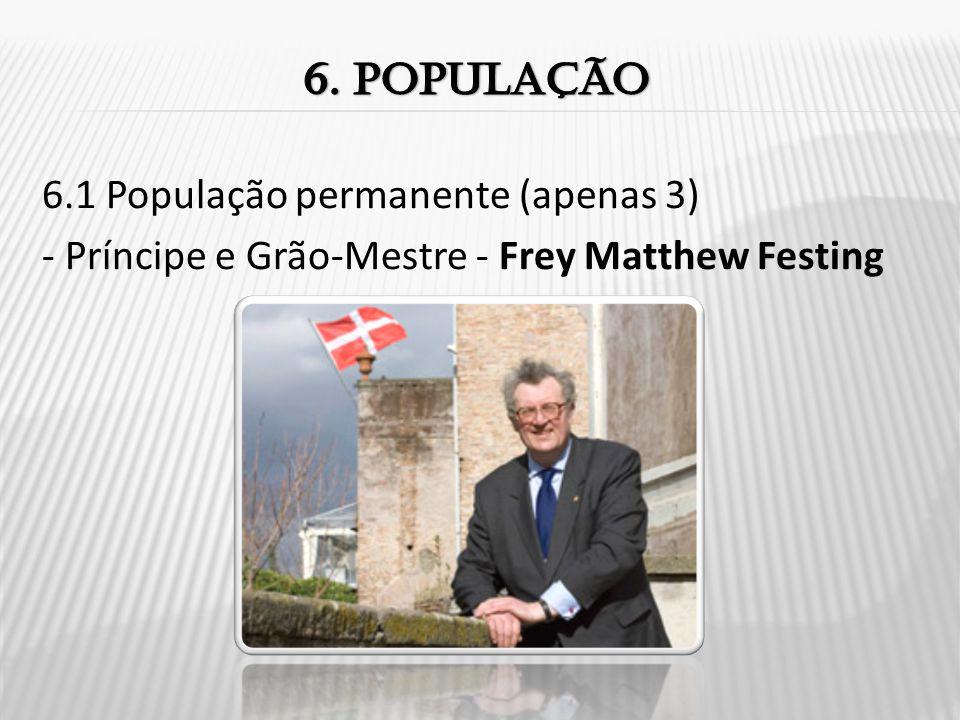 6.1 População permanente (apenas 3) - Príncipe e Grão-Mestre - Frey Matthew Festing