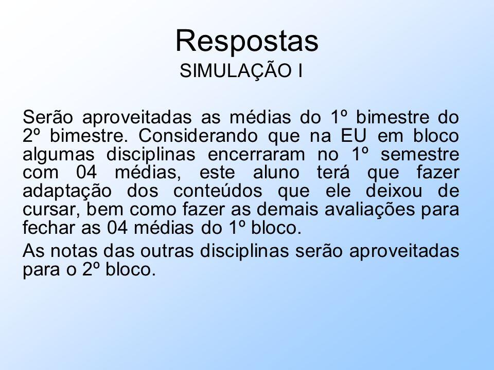 Respostas SIMULAÇÃO I Serão aproveitadas as médias do 1º bimestre do 2º bimestre.