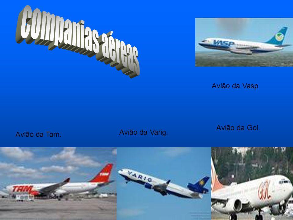 Avião da Tam. Avião da Varig. Avião da Gol. Avião da Vasp