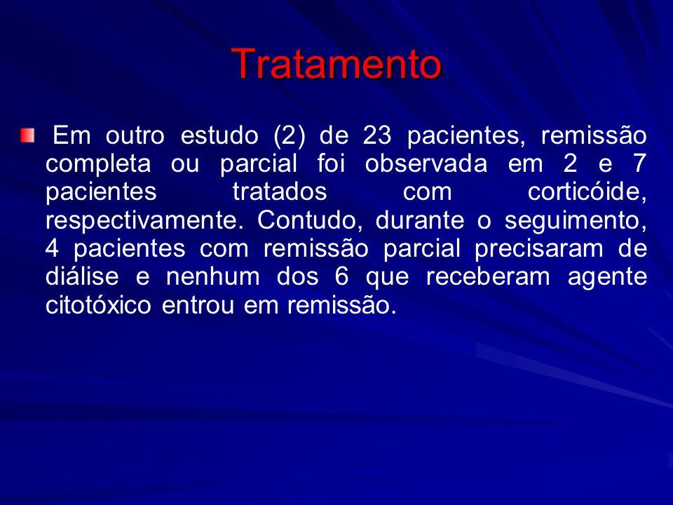 Tratamento Em outro estudo (2) de 23 pacientes, remissão completa ou parcial foi observada em 2 e 7 pacientes tratados com corticóide, respectivamente