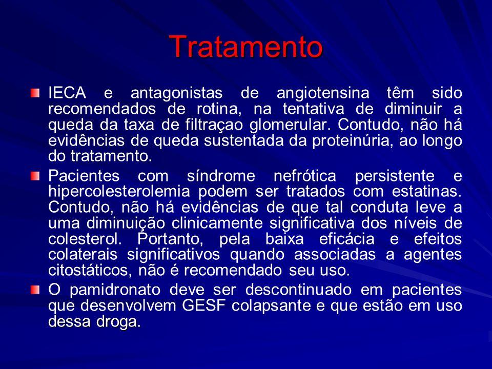 Tratamento IECA e antagonistas de angiotensina têm sido recomendados de rotina, na tentativa de diminuir a queda da taxa de filtraçao glomerular. Cont