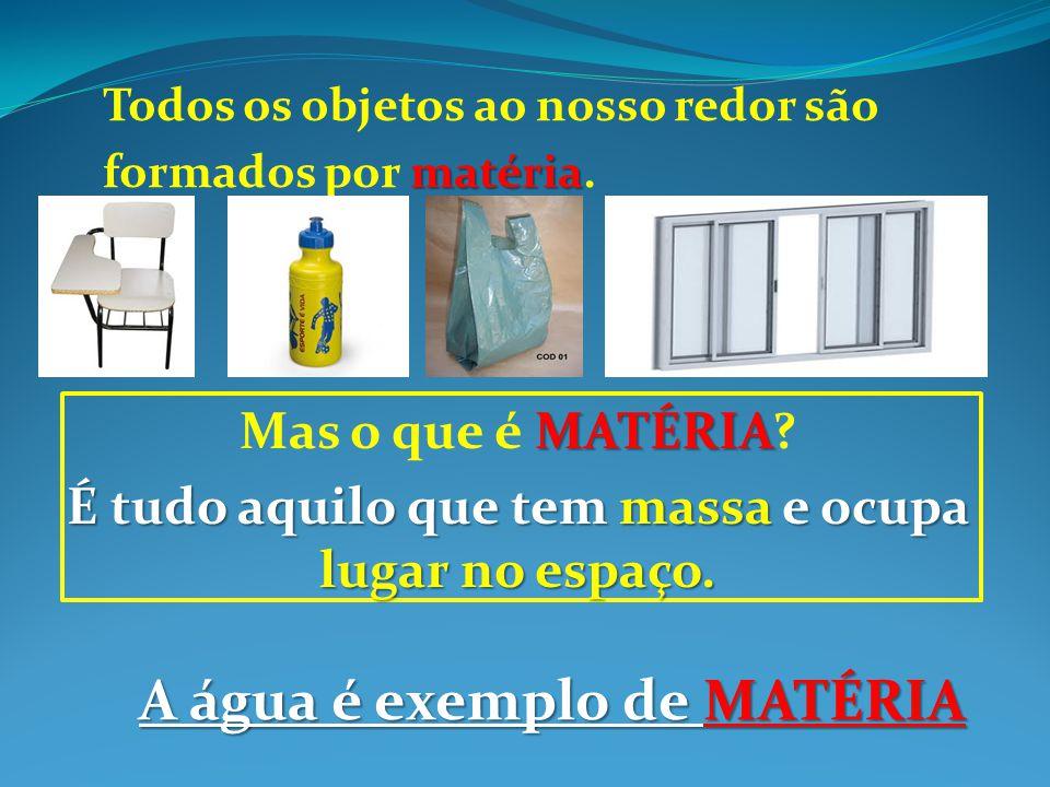 Massa: É a quantidade de matéria de um corpo ou objeto.