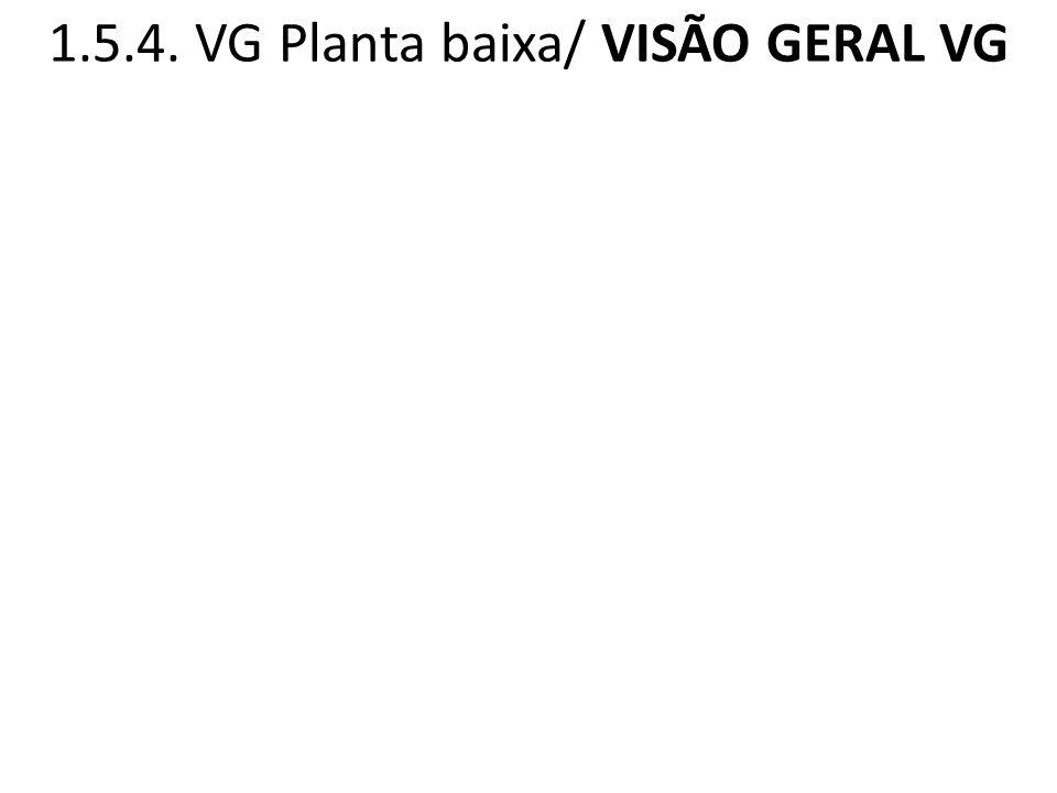 1.5.4. VG Planta baixa/ VISÃO GERAL VG