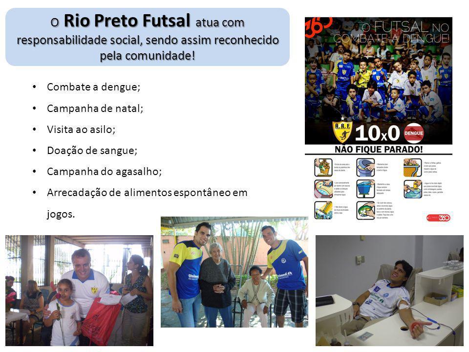 O Rio Preto Futsal atua com responsabilidade social, sendo assim reconhecido pela comunidade! • Combate a dengue; • Campanha de natal; • Visita ao asi