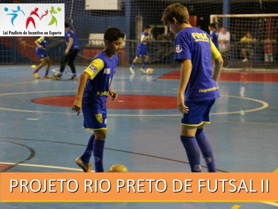 PROJETO RIO PRETO DE FUTSAL II