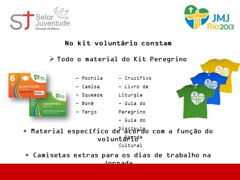 No kit voluntário constam  Todo o material do Kit Peregrino + Material específico de acordo com a função do voluntário + Camisetas extras para os dia
