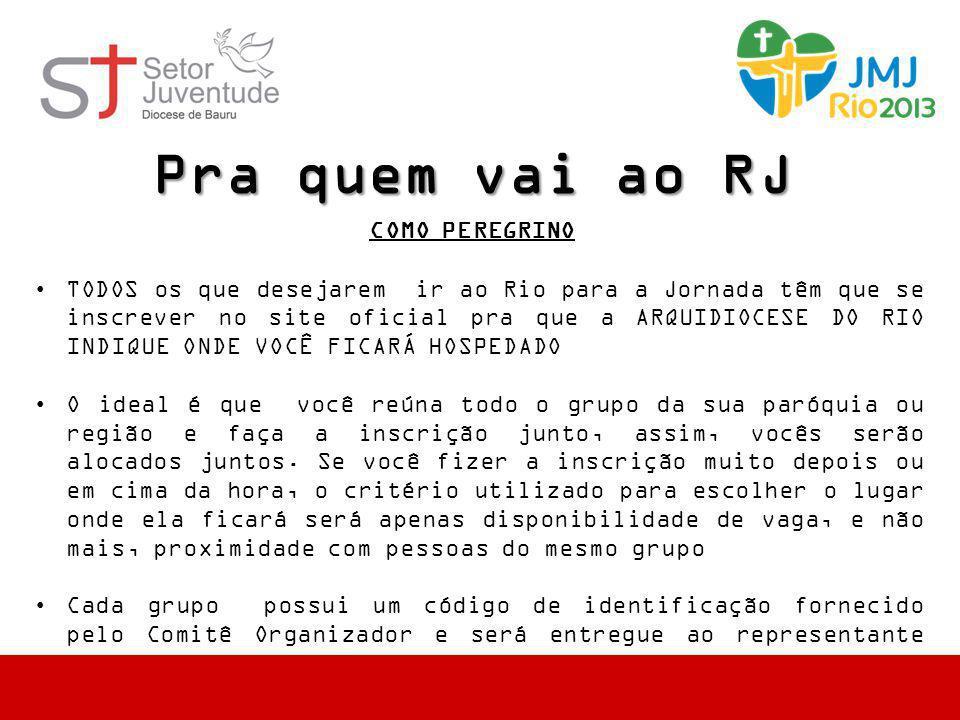 Pra quem vai ao RJ COMO PEREGRINO •TODOS os que desejarem ir ao Rio para a Jornada têm que se inscrever no site oficial pra que a ARQUIDIOCESE DO RIO