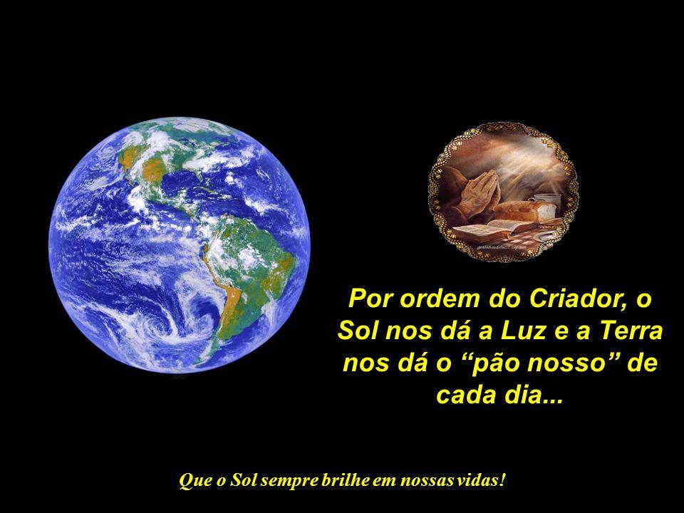 """Que o Sol sempre brilhe em nossas vidas! Um """"Filho do Sol"""" também ama a sua Mãe Cósmica, a Terra. E ora por Ela."""