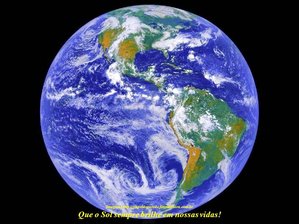 Que o Sol sempre brilhe em nossas vidas! Paulo R. C. Medeiros, autor destas mensagens, reside em Brasília/DF – Brasil e poderá ser contatado através d