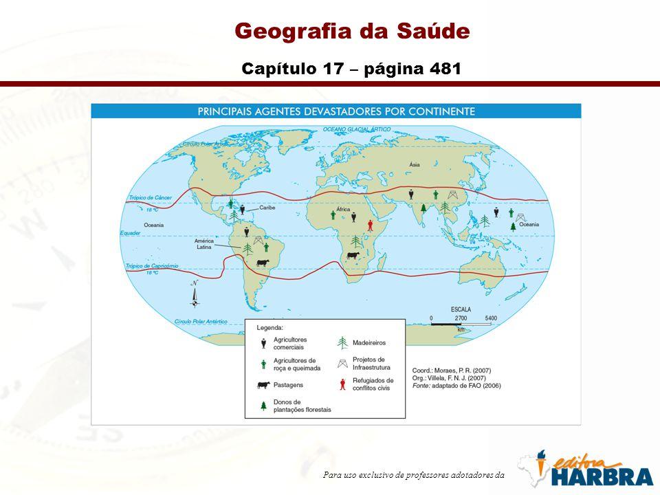 Para uso exclusivo de professores adotadores da Geografia da Saúde Capítulo 17 – página 481