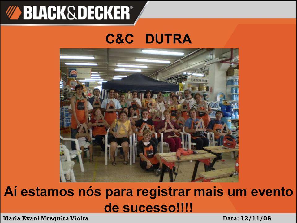 Maria Evani Mesquita Vieira Data: 12/11/08 Aí estamos nós para registrar mais um evento de sucesso!!!.