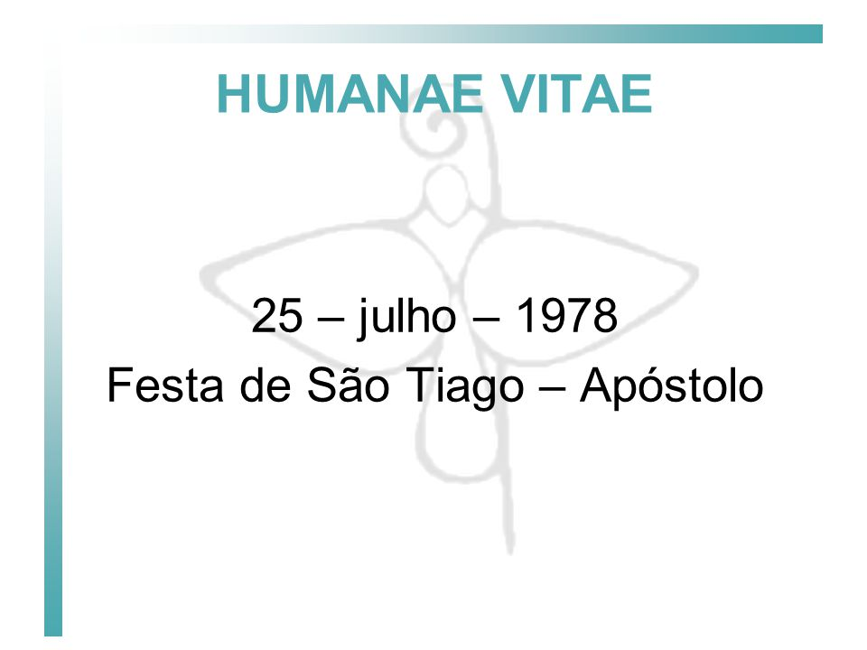 HUMANAE VITAE Ensinamento da Igreja: 8.Graves conseqüências dos métodos artificiais da natalidade 8.Graves conseqüências dos métodos artificiais da natalidade (nº 17, pg.