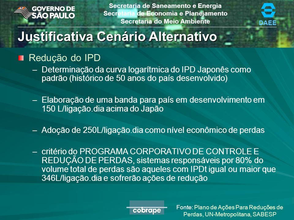 DAEE Secretaria de Saneamento e Energia Secretaria de Economia e Planejamento Secretaria do Meio Ambiente Justificativa Cenário Alternativo Redução do