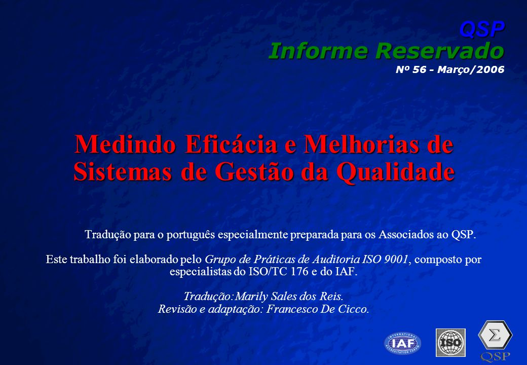 A Free sample background from www.pptbackgrounds.fsnet.co.uk Slide 1 QSP Informe Reservado Nº 56 - Março/2006 Medindo Eficácia e Melhorias de Sistemas