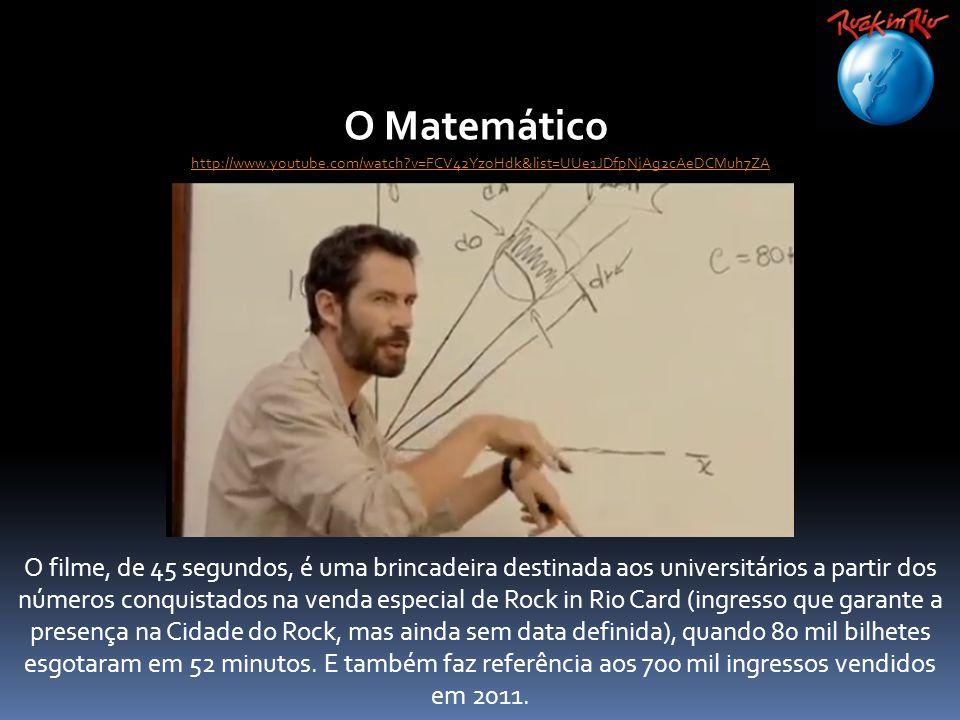 O Matemático http://www.youtube.com/watch?v=FCV42YzoHdk&list=UUe1JDfpNjAg2cAeDCMuh7ZA O filme, de 45 segundos, é uma brincadeira destinada aos univers