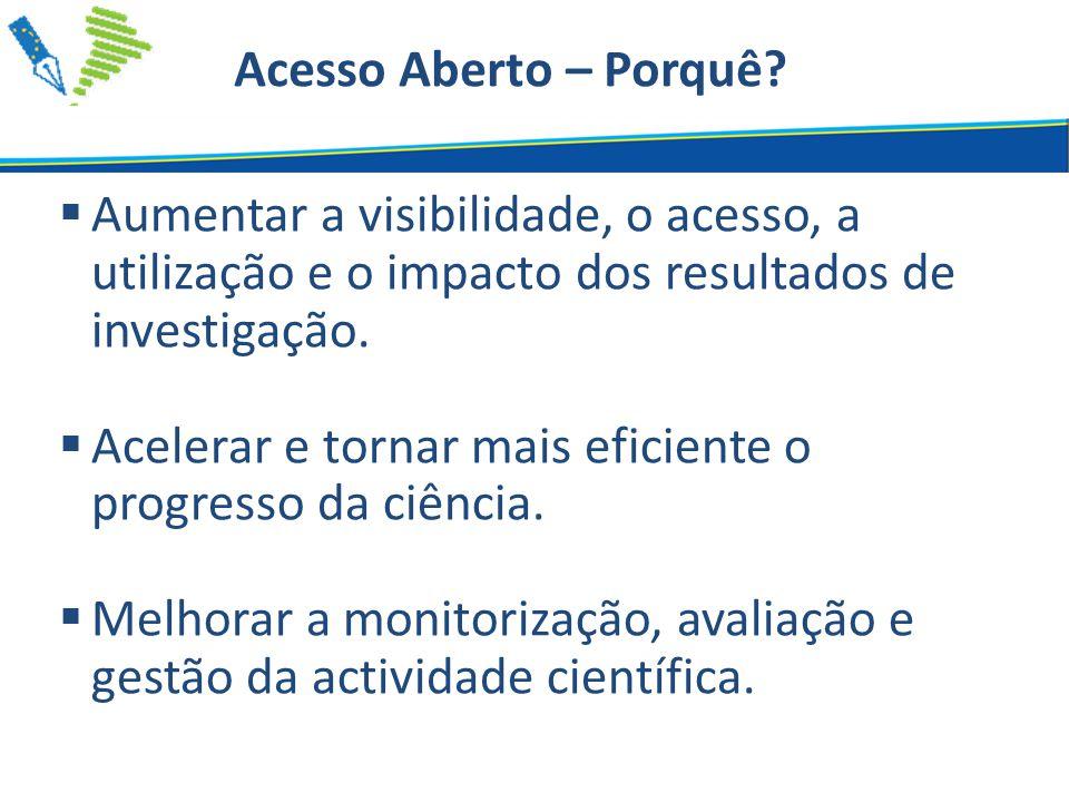  Aumentar a visibilidade, o acesso, a utilização e o impacto dos resultados de investigação.