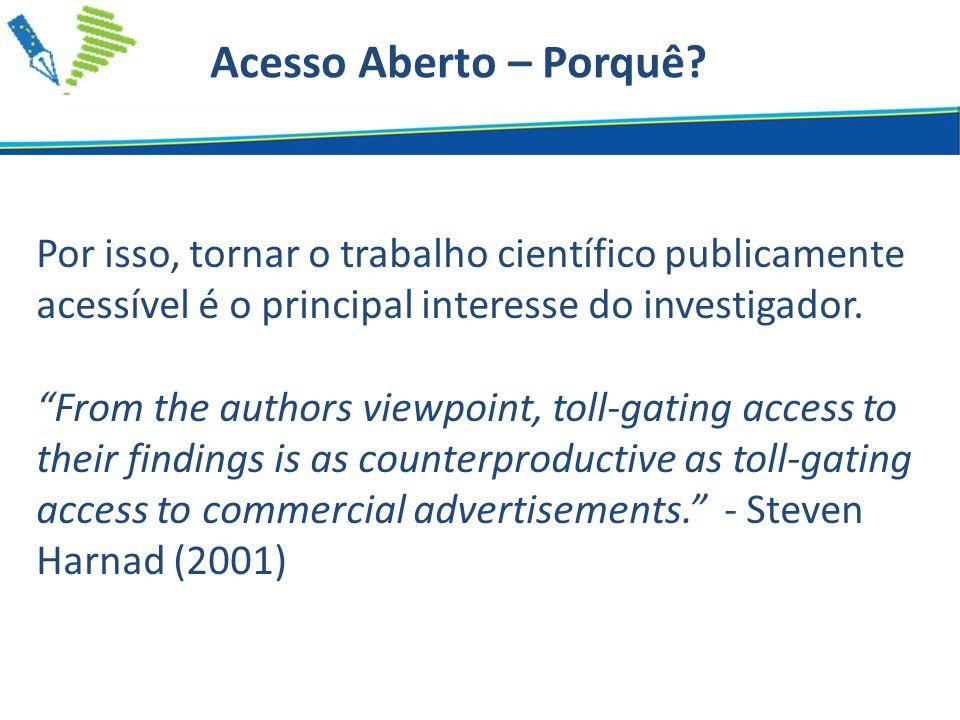 Por isso, tornar o trabalho científico publicamente acessível é o principal interesse do investigador.