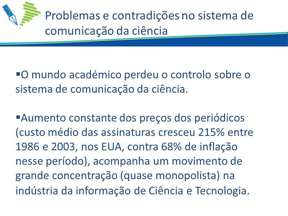 Problemas e contradições no sistema de comunicação da ciência  O mundo académico perdeu o controlo sobre o sistema de comunicação da ciência.