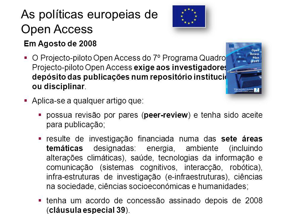 Em Agosto de 2008  O Projecto-piloto Open Access do 7º Programa Quadro Projecto-piloto Open Access exige aos investigadores o depósito das publicações num repositório institucional ou disciplinar.