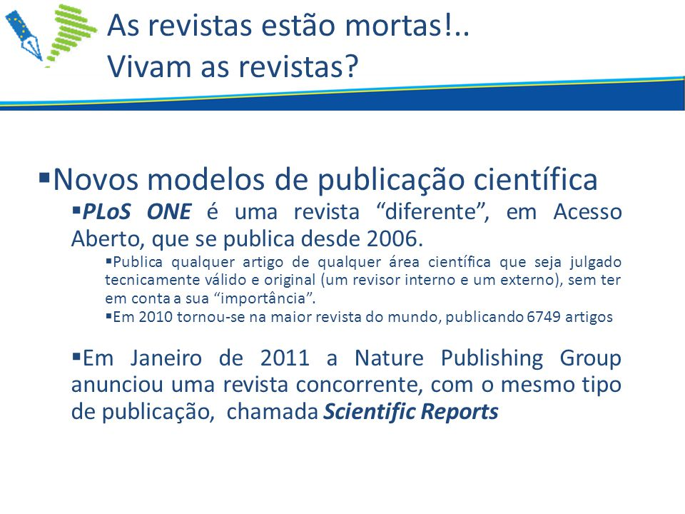 As revistas estão mortas!.. Vivam as revistas.