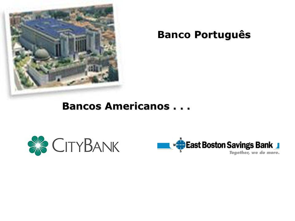 Português Banco Português Bancos Americanos...