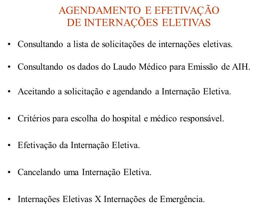 AGENDAMENTO E EFETIVAÇÃO DE INTERNAÇÕES ELETIVAS •Consultando a lista de solicitações de internações eletivas. •Consultando os dados do Laudo Médico p