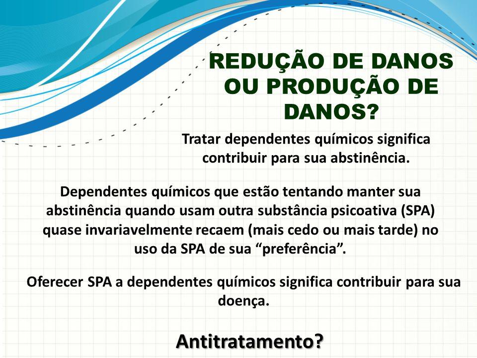 REDUÇÃO DE DANOS OU PRODUÇÃO DE DANOS.