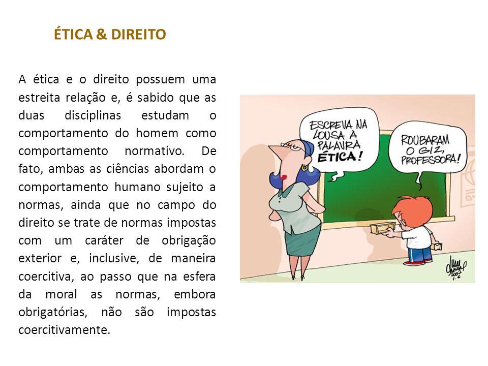 ÉTICA & DIREITO A ética e o direito possuem uma estreita relação e, é sabido que as duas disciplinas estudam o comportamento do homem como comportamento normativo.