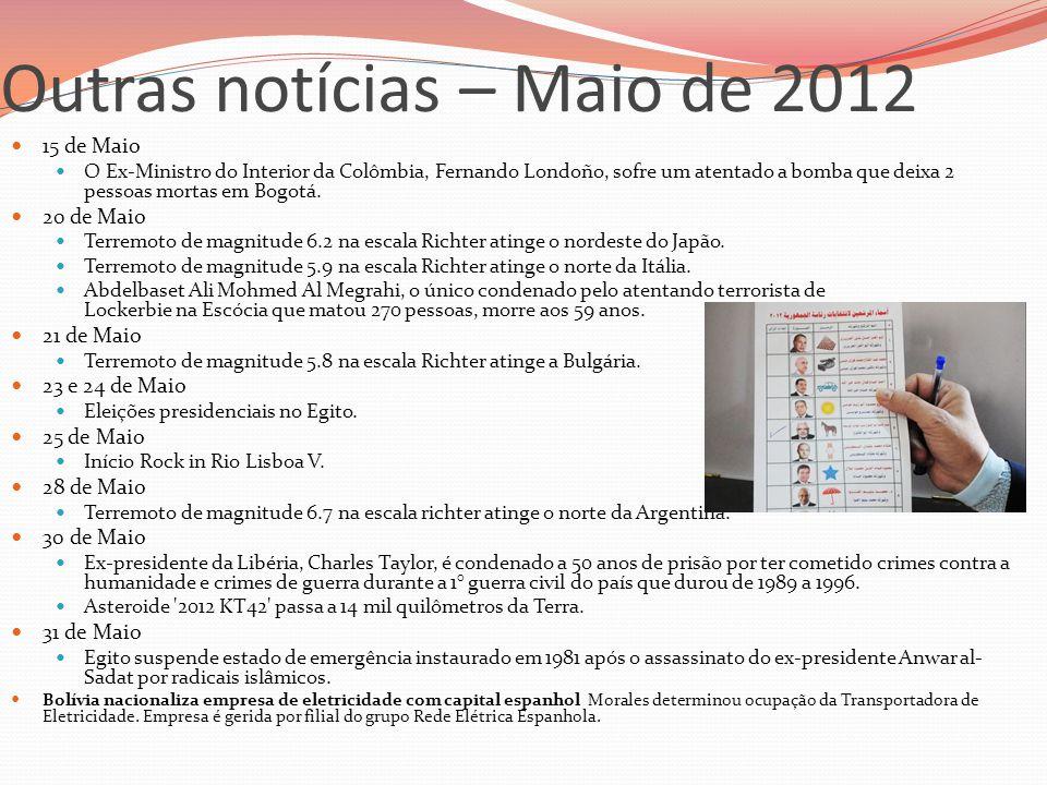 Outras notícias – Maio de 2012  15 de Maio  O Ex-Ministro do Interior da Colômbia, Fernando Londoño, sofre um atentado a bomba que deixa 2 pessoas m