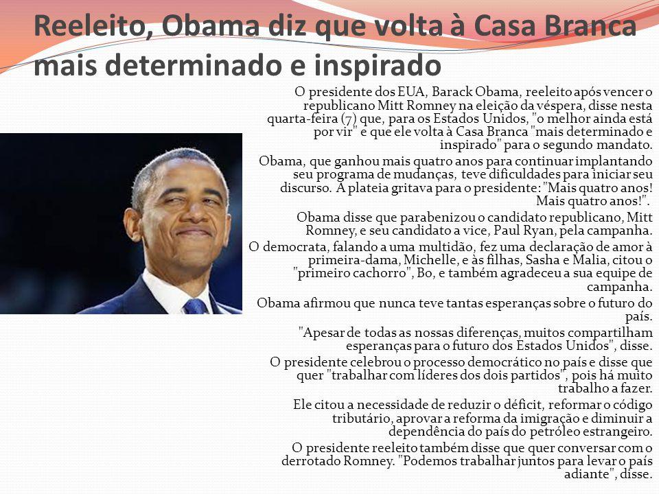 Reeleito, Obama diz que volta à Casa Branca mais determinado e inspirado O presidente dos EUA, Barack Obama, reeleito após vencer o republicano Mitt R