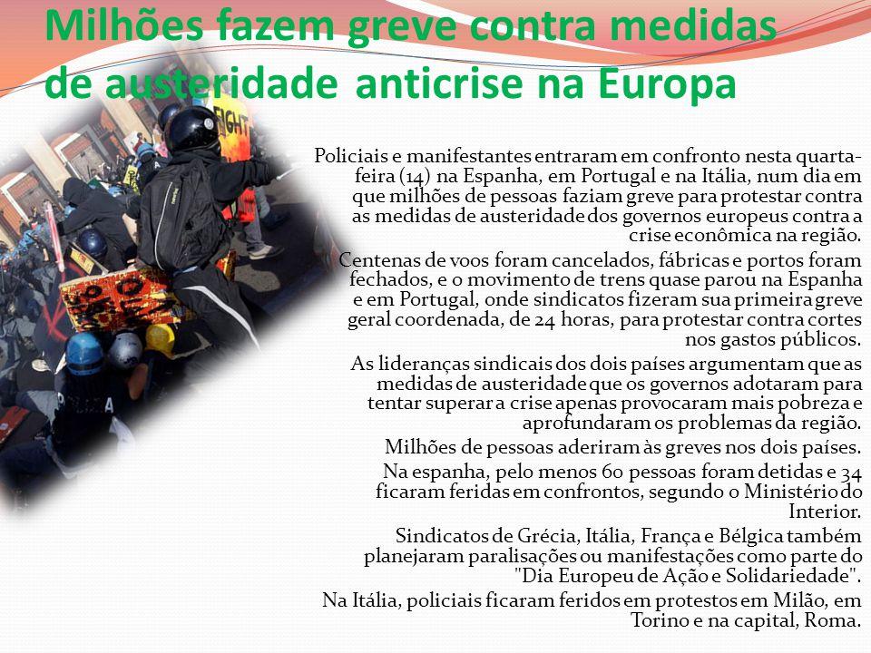 Milhões fazem greve contra medidas de austeridade anticrise na Europa Policiais e manifestantes entraram em confronto nesta quarta- feira (14) na Espa