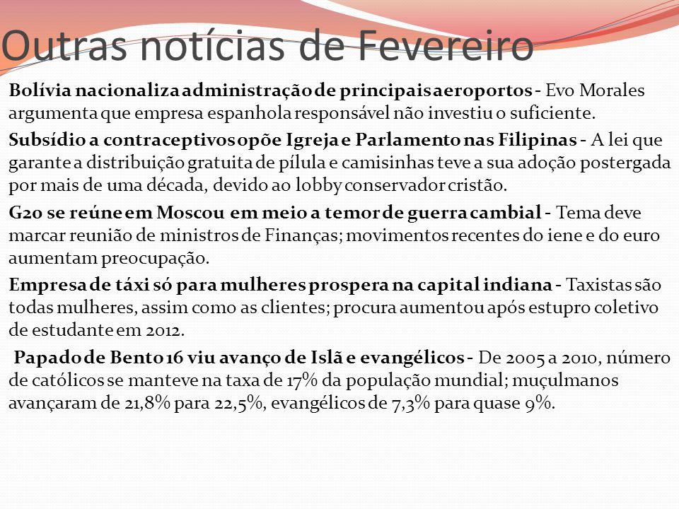 Outras notícias de Fevereiro  Bolívia nacionaliza administração de principais aeroportos - Evo Morales argumenta que empresa espanhola responsável nã