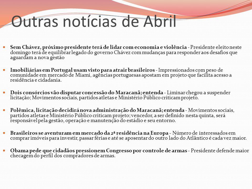 Outras notícias de Abril  Sem Chávez, próximo presidente terá de lidar com economia e violência - Presidente eleito neste domingo terá de equilibrar
