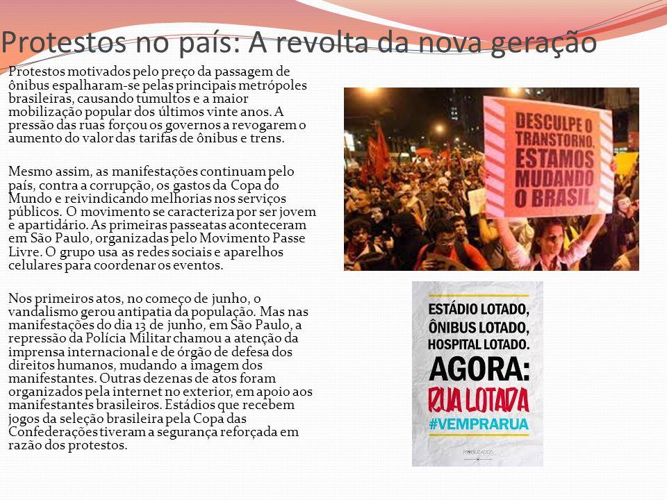 Protestos no país: A revolta da nova geração  Protestos motivados pelo preço da passagem de ônibus espalharam-se pelas principais metrópoles brasilei