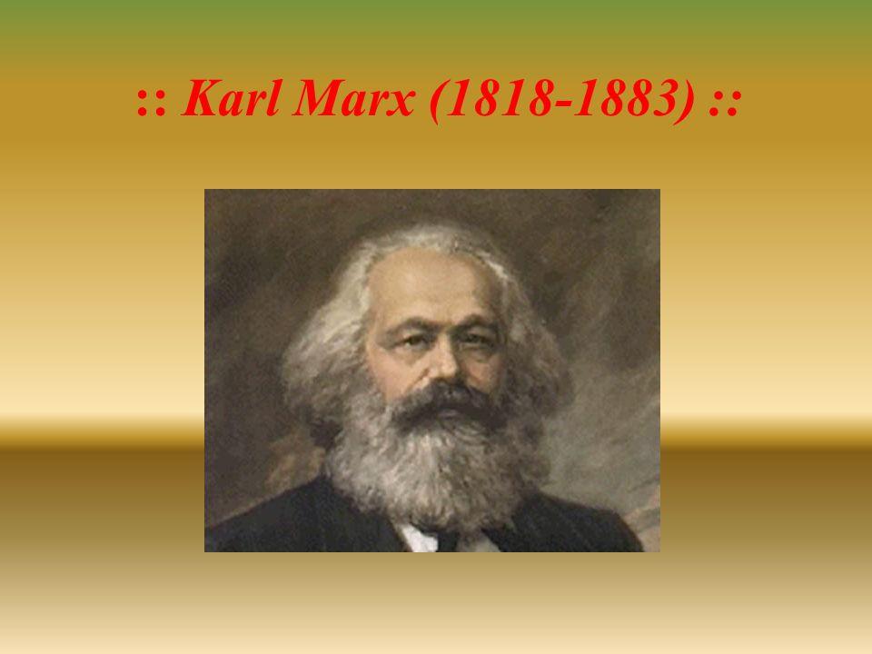 :: Karl Marx (1818-1883) ::