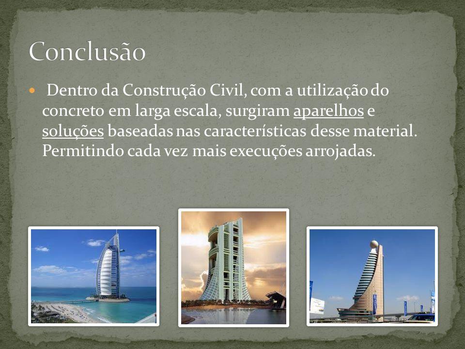  Dentro da Construção Civil, com a utilização do concreto em larga escala, surgiram aparelhos e soluções baseadas nas características desse material.