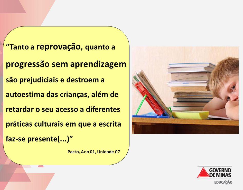 """""""Tanto a reprovação, quanto a progressão sem aprendizagem são prejudiciais e destroem a autoestima das crianças, além de retardar o seu acesso a difer"""