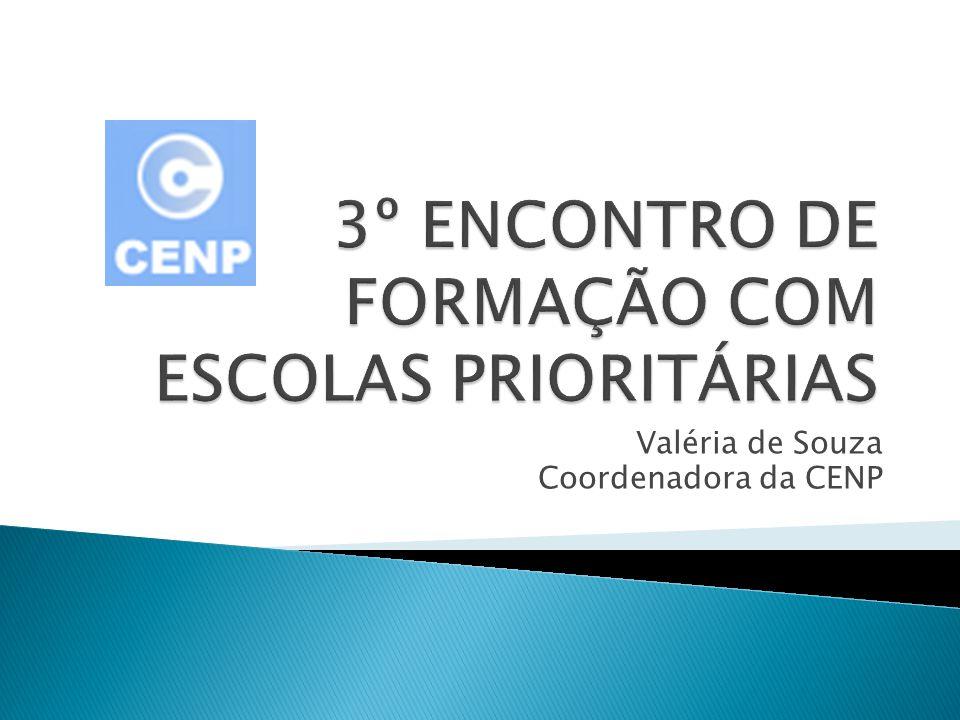 Valéria de Souza Coordenadora da CENP