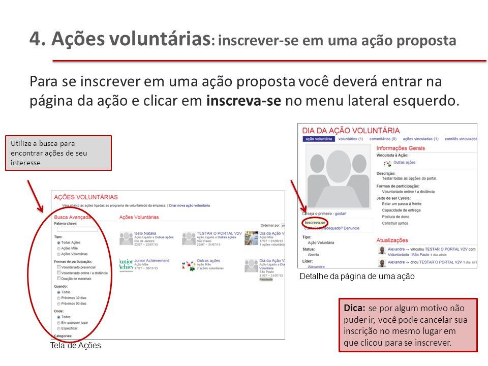 4. Ações voluntárias : inscrever-se em uma ação proposta Tela de Ações Utilize a busca para encontrar ações de seu interesse Detalhe da página de uma